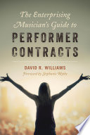 The Enterprising Musician s Guide to Performer Contracts