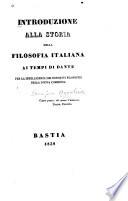 Introduzione alla storia della filosofia italiana ai tempi di Dante per la intelligenza dei concetti filosofici della Divina commedia ...