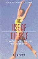 The Use of the Self: Its Conscious Direction in Relation to Diagnosis, Functioning and the Control of Reaction