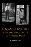 Benjamin  Barthes and the Singularity of Photography