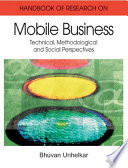 Handbook of Research in Mobile Business  Technical  Methodological  and Social Perspectives