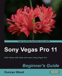 Sony Vegas Pro 11 Beginner s Guide