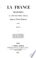 La France dramatique au dix-neuvième siècle