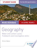 WJEC Eduqas A level Geography Student Guide 4  Water and carbon cycles  Fieldwork and investigative skills