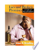 Lies And Broken Promises A Tale Of Alcoholism