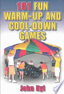 One Hundred and One Fun Warm up and Cool down Games