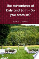 The Adventures of Katy and Sam   Do you promise