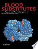 Blood Substitutes Present And Future Perspectives book