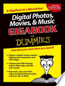 Digital Photos  Movies  and Music Gigabook For Dummies