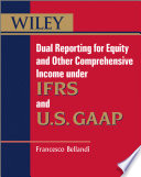 Dual Reporting for Equity and Other Comprehensive Income under IFRSs and U S  GAAP