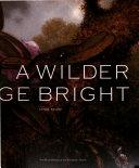 A Wilder Image Bright