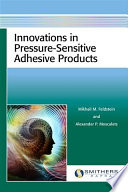 Innovations in Pressure Sensitive Adhesive Products