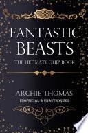 Fantastic Beasts The Ultimate Quiz Book