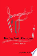 Tuning Fork Therapy   Level One Manual