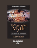 The Vegetarian Myth  Large Print