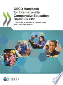 Oecd Handbook For Internationally Comparative Education Statistics 2018 Concepts Standards Definitions And Classifications