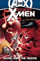 Uncanny X Men by Kieron Gillen   Volume 3  AVX