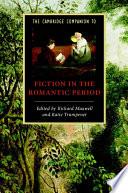 The Cambridge Companion to Fiction in the Romantic Period
