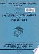An Annotated Bibliography Of The United States Marines In The Korean War