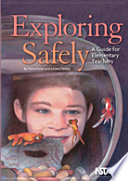 Exploring Safely  A Guide to Elementary Teachers