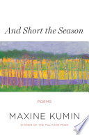 And Short the Season  Poems