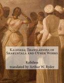 Kalidasa  Translations of Shakuntala and Other Works