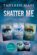 Shatter Me Complete Collection by Tahereh Mafi