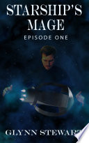 Starship's Mage: Episode 1 : have predicted: where humanity's far...