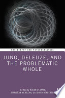 Jung  Deleuze  and the Problematic Whole Book PDF