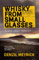 Whisky from Small Glasses Investigate A Murder After The Body Of A