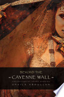 Beyond The Cayenne Wall : yearnings, and daily existence of women young and...