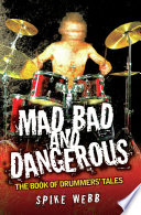 Mad  Bad and Dangerous   The Book of Drummers  Tales Book PDF