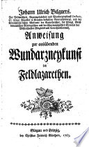 Johann Ulrich Bilguers, Der Weltweisheit, Arzneygelahrheit und Wundarzneykunst Doctoris ... Anweisung zur ausübenden Wundarzneykunst in Feldlazarethen