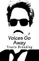 Voices Go Away