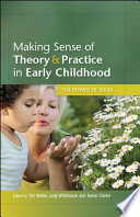 Making Sense of Theory and Practice in Early Childhood