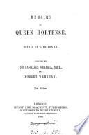 Memoirs of queen Hortense, mother of Napoleon iii, by L. Wraxall and R. Wehrhan