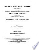 Reise um die Erde ausgeführt auf dem Königlich preussischen Seehandlungs-Schiffe Prinzess Louise, commandirt von Capitain W. Wendt, in den Jahren 1830, 1831 und 1832