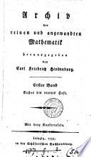 Archiv der reiner und angewandten Mathematik, herausg. von C.F. Hindenburg