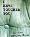 I Have Touched You