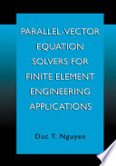 Parallel Vector Equation Solvers For Finite Element Engineering Applications