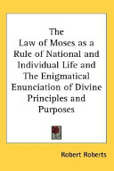 download ebook the law of moses as a rule of national and individual life and the enigmatical enunciation of divine principles and purposes pdf epub