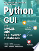 The Absolute Beginner S Guide To Learn Python Gui With Mysql And Sql Server Databases