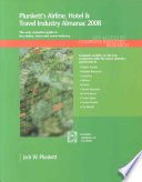 Plunkett s Airline  Hotel   Travel Industry Almanac 2008  Airline  Hotel   Travel Industry Market Research  Statistics  Trends   Leading Companies