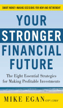 Your Stronger Financial Future  The Eight Essential Strategies for Making Profitable Investments
