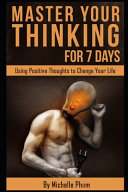 Master Your Thinking For 7 Days