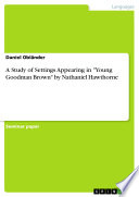 A Study of Settings Appearing in  Young Goodman Brown  by Nathaniel Hawthorne