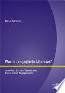 Was ist engagierte Literatur  Jean Paul Sartres Theorie des literarischen Engagements