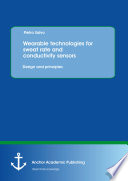 Wearable technologies for sweat rate and conductivity sensors  design and principles