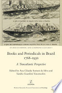 Books and Periodicals in Brazil 1768 1930