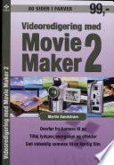 Videoredigering med Movie Maker 2